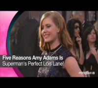 5 Reasons Amy Adams Is the Perfect Lois Lane!