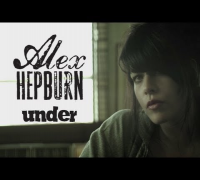 Alex Hepburn - Under [Official video]