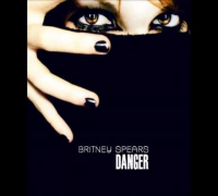 Britney Spears - Danger (Full Song 2013) Fan Made