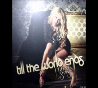 Britney Spears-Till the End of the World (ft. Ke$ha and Nicki Minaj)(Lyrics)