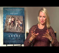 Exclusive Interview About Movie ADORE With Naomi Watts