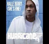 Halle Berry (She's Fine)- Hurricane Chris