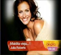 Maldita Vieja: Julia Roberts