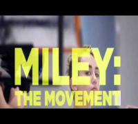 Miley Cyrus DOCUMENTARY   The Movement 2013 Part 2