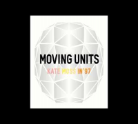 Moving Units - Kate Moss In '97