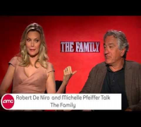 Robert DeNiro & Michelle Pfeiffer Chat THE FAMILY With AMC
