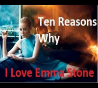 Ten Reasons Why - I love Emma Stone