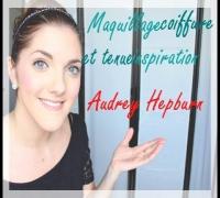 Tutoriel maquillage et coiffure inspiration Audrey Hepburn