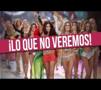 ¡Victoria's Secret Fashion Show Lo Que NO Veremos!